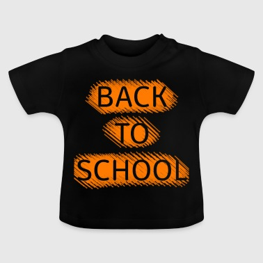 Back to school - Baby T-Shirt