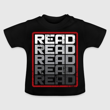Read Read Read Read Gift Saying - Baby T-Shirt