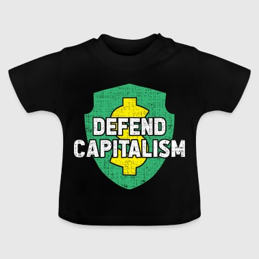Defend capitalism - Baby T-Shirt