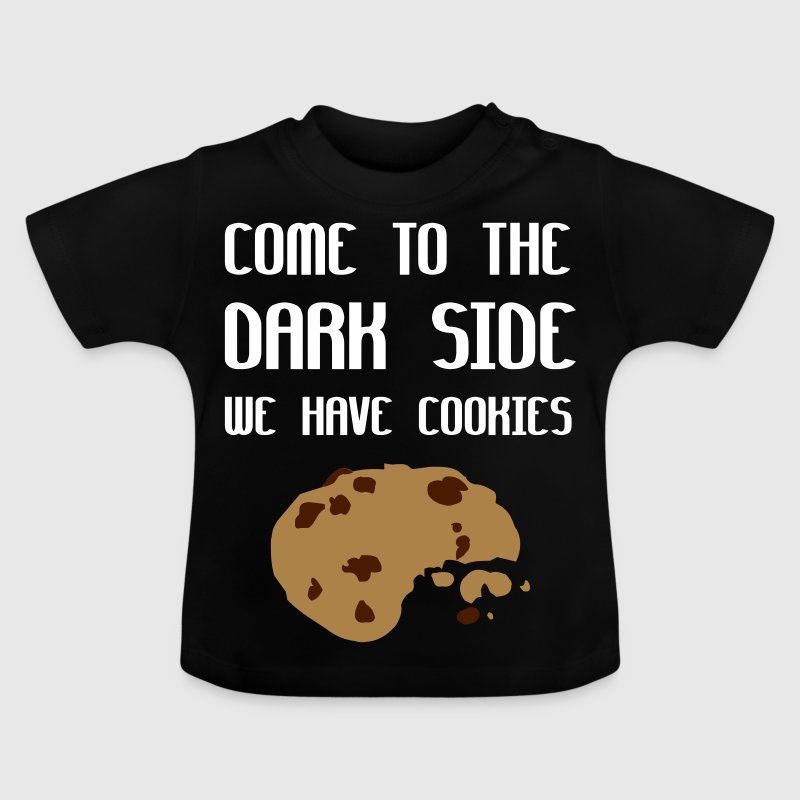 Come To The Dark Side We Have Cookies - Baby T-shirt