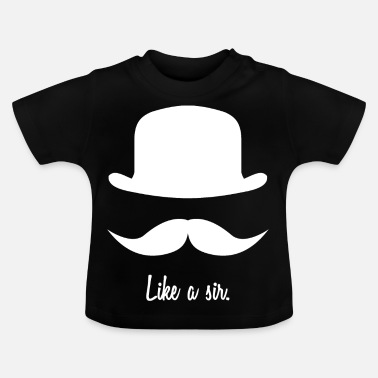 Like A Boss Like a Sir heren Bart hat hipster gift - Baby T-shirt