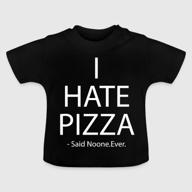 Pizza Pizza Saying Funny Food Saying Gift Pizza - Baby T-Shirt