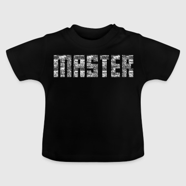 Saying gift master party slavery slave - Baby T-Shirt