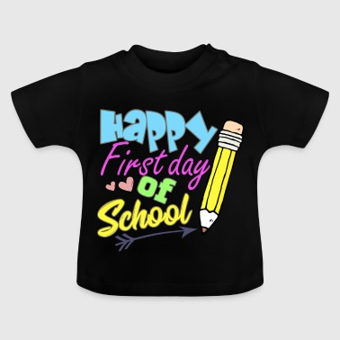 Back to school First day of school - Baby T-Shirt