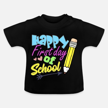 First Back to school First day of school - Baby T-Shirt