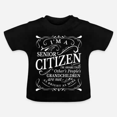 Senior Ik ben een Senior Citizen - Baby T-shirt