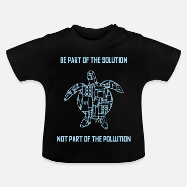 Pollute Anti pollution - Baby T-Shirt