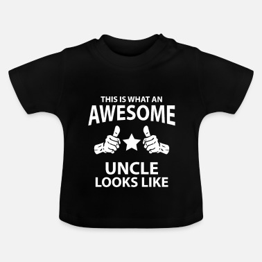 Nephew Awesome Uncle Looks I uncle nephew niece birth - Baby T-Shirt
