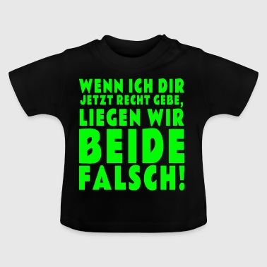 There are Faslch - Baby T-Shirt