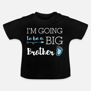 Big I'm going to be a big brother - Großer Bruder - Baby T-Shirt