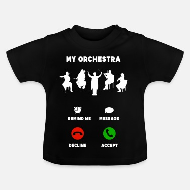 Orchestra Orchestra mobile musician funny gift - Baby T-Shirt