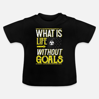 But La vie sans buts (buts) / Football - T-shirt Bébé