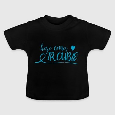 here comes trouble - blue - Baby T-Shirt