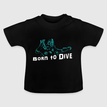 Taucher ScubaBornToDive001 - Baby T-Shirt