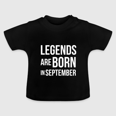 BDAY | LEGENDS BORN IN SEPTEMBER - Baby T-Shirt
