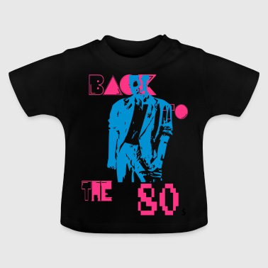 The eighties - Baby T-Shirt