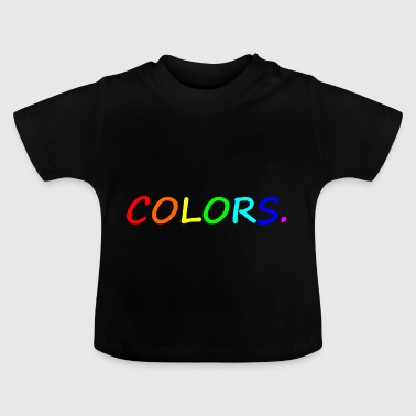 COLORS / colors / colorful / rainbow - Baby T-Shirt