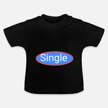Single Single - T-shirt Bébé