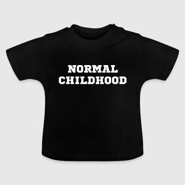 Normale Kindheit - Baby T-Shirt