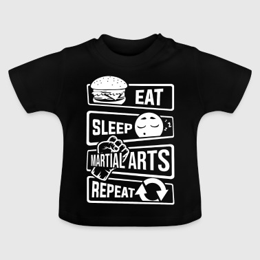 Eat Sleep Martial Arts Repeat - martial arts fighter - Baby T-Shirt