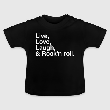 live love laugh and rock and roll - Baby-T-shirt