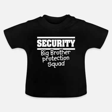 Bodyguard Security Big brother protection squat - little bro - Baby T-Shirt