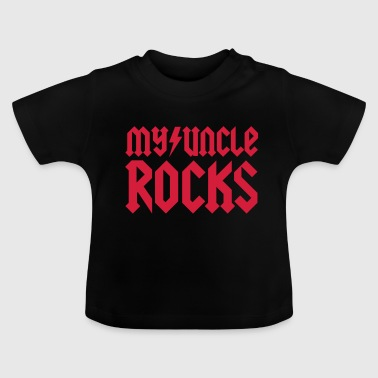 My uncle rocks - Baby T-shirt