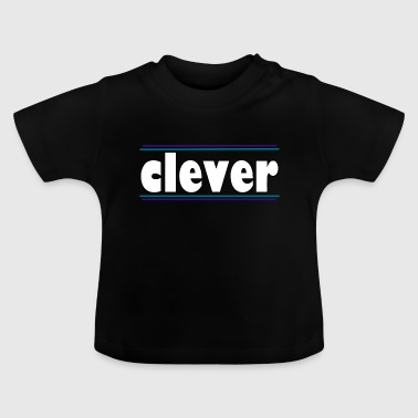 clever 2 - Baby T-Shirt