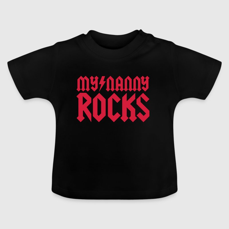 My nanny rocks - Baby T-Shirt