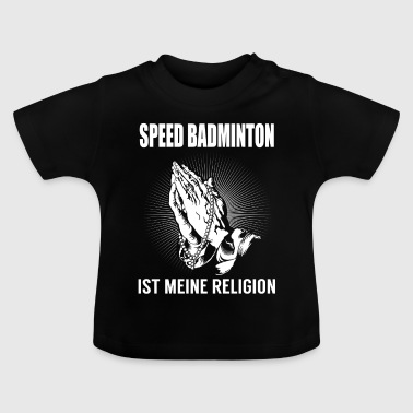 Speed Badminton  - meine Religion - Baby T-Shirt