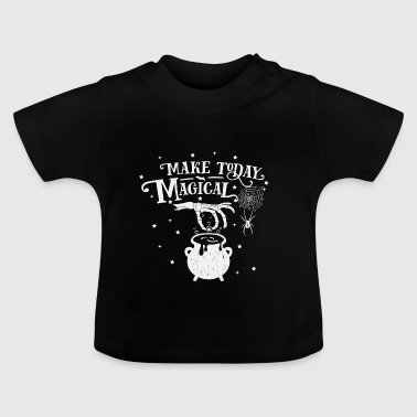 Make today magical halloween - horror - Baby T-Shirt