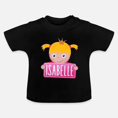 Isabelle Little Princess Isabelle - Baby T-Shirt