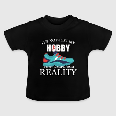 It's not just a hobby - Baby T-Shirt