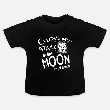 Satyr cool i love my pitbull to the moon and back - Baby T-Shirt
