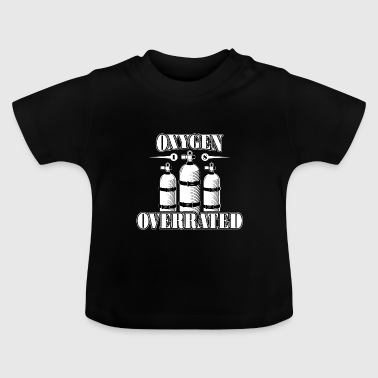 OXYGEN IS OVERRATED Swimming swimmers divers - Baby T-Shirt