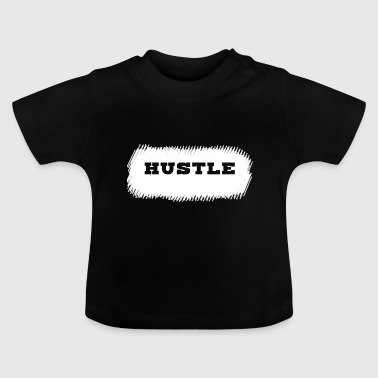 Hustle. - T-shirt Bébé