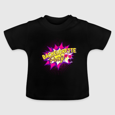 Bachelorette Party - Baby T-Shirt