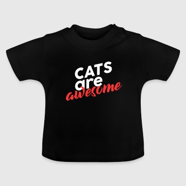 Cats are fantastic - Baby T-Shirt
