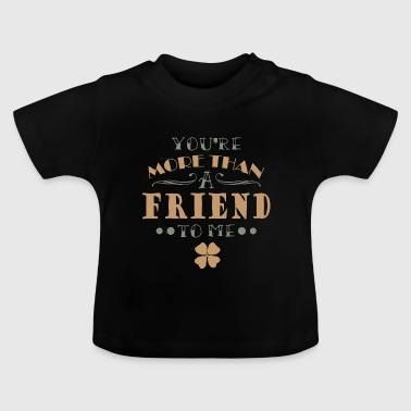 Friend Friends Friendship Friend - Baby T-Shirt