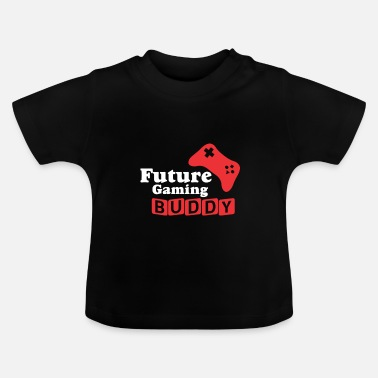 Gaming Baby Future Gaming Buddy - Funny Babies Baby Body - Baby T-Shirt