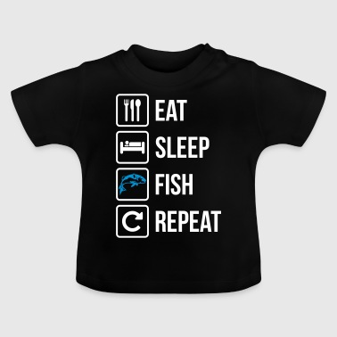 Eat Sleep Fish Repeat - Baby T-Shirt