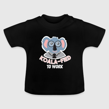 Koalafied to work Australien Koalas Beuteltier Fun - Baby T-Shirt