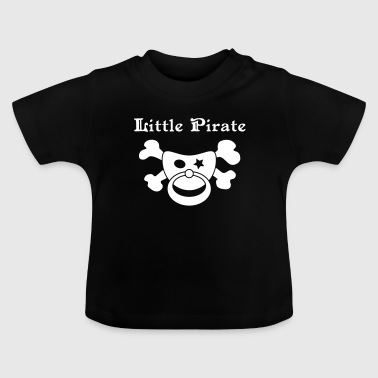 Pirate Little Pirate - Baby Pirat - Baby T-Shirt