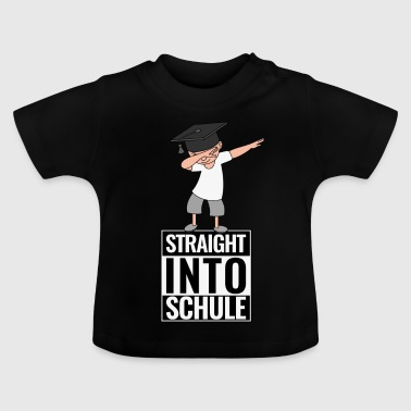 Schulanfang Straight Into Schule DAB Dabbing Boy - Baby T-Shirt