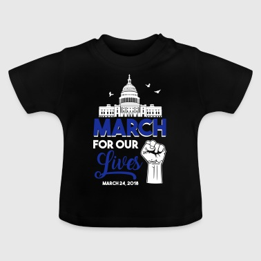 xMarch for our Lives - March 24 2018 - Anti Weapon - Baby T-shirt