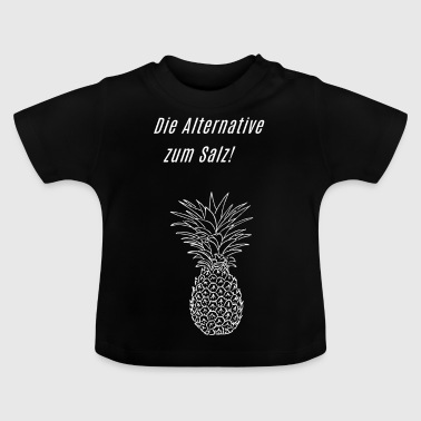 Die Alternative zum Salz - Baby T-Shirt