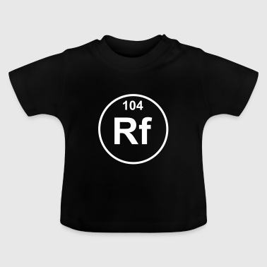 Rutherfordium (Rf) (element 104) - Baby T-Shirt
