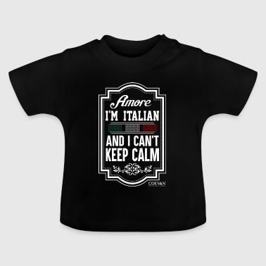 Amore I'm Italian and I can't keep calm, Coevan ™ - Baby T-Shirt