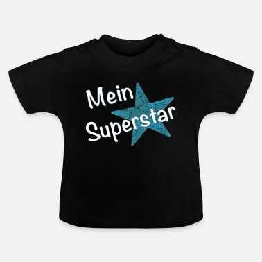 Superstar mein Superstar - Baby T-Shirt