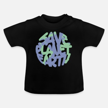 Positive SAVE Planet Earth - Baby T-Shirt